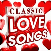 Classic Love Songs - The 30 Best Ever Love Songs of All Time (Valentines) — The Romantic Masters