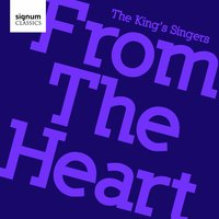 From The Heart — The King's Singers