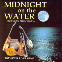 Midnight on the Water — The Kings River Band