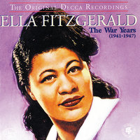 The War Years (1941-1947) — Ella Fitzgerald