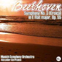 Beethoven: Symphony No. 3 (Eroica) in E Flat major, Op. 55 — Munich Symphony Orchestra & Alexander von Pitamic