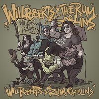 Will Roberts and the Rum Goblins — Will Roberts and the Rum Goblins