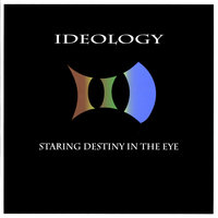 Staring Destiny in the Eye — IDeology