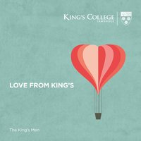 Love From King's — Various Composers, The King's Men, Cambridge