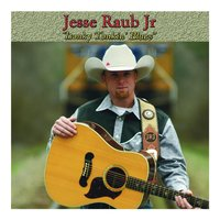 Honky Tonkin' blues — Jesse Raub Jr