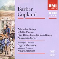 Barber:Adagio /Copland: El Salon Mexico, Four Episodes from Rodeo & Appalachian Spring. — Аарон Копленд, Samuel Barber, Eugene Ormandy/Philadelphia Orchestra/Sir Neville Marriner/Minnesota Orchestra