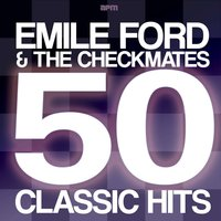 50 Classic Hits — Emile Ford & The Checkmates, Emile Ford and the Checkmates
