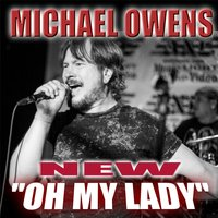 Oh My Lady — MICHAEL OWENS