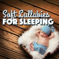 Soft Lullabies for Sleeping — Lullaby Land
