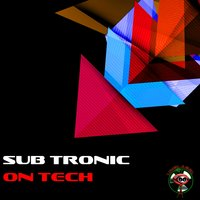 Sub Tronic — On Tech