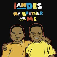 My Brother & Me - Single — IAmDes
