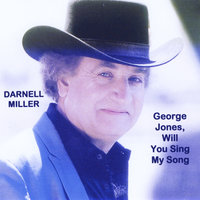 George Jones, Will You Sing My Song — Darnell Miller