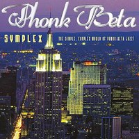 Symplex, The Simple Complex World Of Phonk Beta Jazz! — Phonk Beta, Phonk Beta... Producer of Brotha Lynch Hung