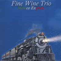 Mexico Express — Fine Wine Trio