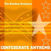 Confederate Anthems — The Rainbow Orchestra