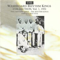 The Washboard Rhythm Kings Collection Vol. 1 - 1931 — Washboard Rhythm Kings
