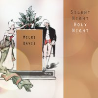 Silent Night Holy Night — Miles Davis