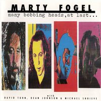Many Bobbing Heads, At Last — Marty Fogel