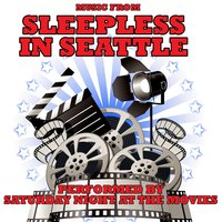 Music From: Sleepless In Seattle — Saturday Night at the Movies
