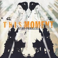 Star < Parallel — This Moment
