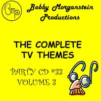 The Complete Tv Themes Party CD. Vol. 3 — Bobby Morganstein