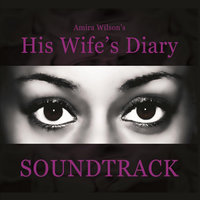 Amira Wilson's His Wife's Diary (Soundtrack) — сборник
