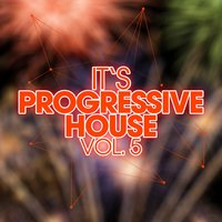 It's Progressive House, Vol. 5 — сборник