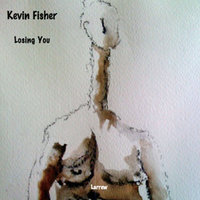 Losing You — Kevin Fisher