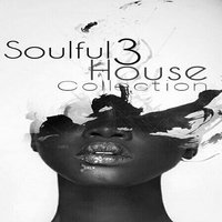 Soulful House Collection, Vol. 3 — сборник