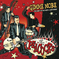 Gimme More (The Best Of The Rest & Leftovers) — The Peacocks