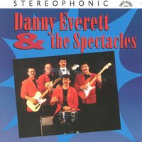 Danny Everett And The Spectacles — Danny Everett & The Spectacles