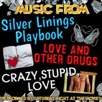 Music from Silver Linings Playbook, Love and Other Drugs & Crazy, Stupid, Love — Saturday Night at the Movies
