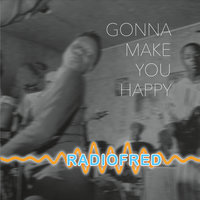 Radiofred: Gonna Make You Happy — сборник