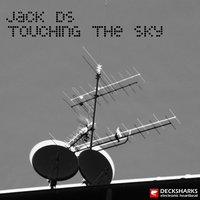 Touching the Sky — Jack Ds