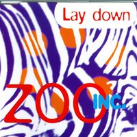 Lay Down — Zoo Inc.
