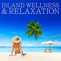 Island Wellness & Relaxation — сборник