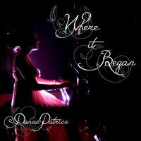 Where It Began — Danae Patrice