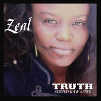 Truth Served Raw = Free — Zeal