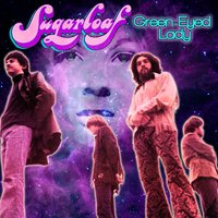 Green-Eyed Lady — Sugarloaf