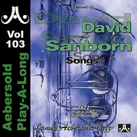David Sanborn - Volume 103 — Jamey Aebersold Play-A-Long, George Whitte