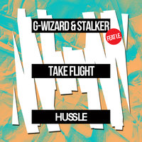 Take Flight — I.E., G-Wizard, Stalker