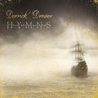 Hymns: Of Those Who've Gone Before — Derrick Drover