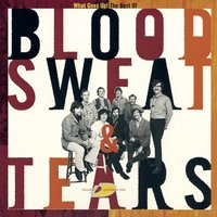 The Best Of Blood, Sweat & Tears: What Goes Up! — Blood, Sweat & Tears