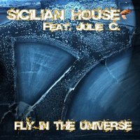 Fly in the Universe — Sicilian House