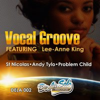 Vocal Groove — St Nicolas, Andy Tylo, Problem Child