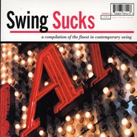 Swing Sucks: A Compilation Of The Finest In Contemporary Swing — V/A - Liberation Records
