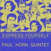 Express Yourself — Paul Horn Quintet