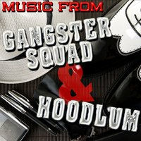 Music from Gangster Squad & Hoodlum — сборник