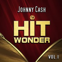 Hit Wonder: Johnny Cash, Vol. 1 — Johnny Cash