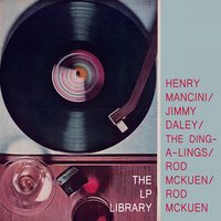 The Lp Library — Henry Mancini, Rod McKuen, Jimmy Daley & The Ding-A-Lings & Rod McKuen, Henry Mancini, Jimmy Daley & The Ding-A-Lings & Rod McKuen, Rod McKuen